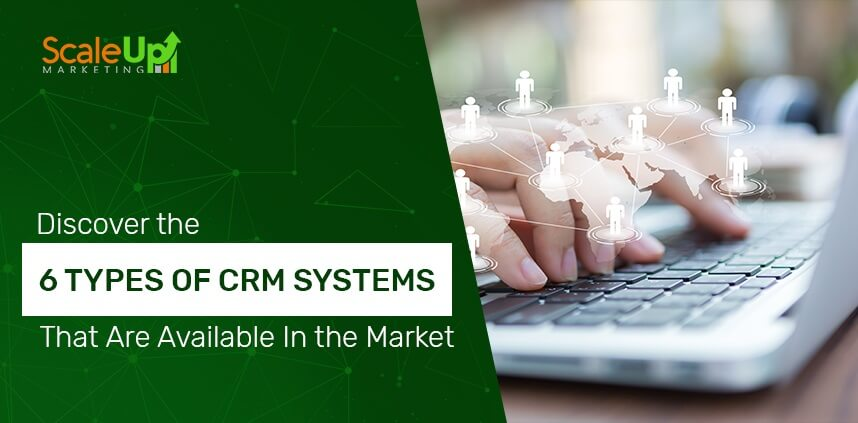 "header image of the blog title ""Discover the 6 Types of CRM Systems That are Available in the Market"" with a background of hands typing using a laptop's keyboard"