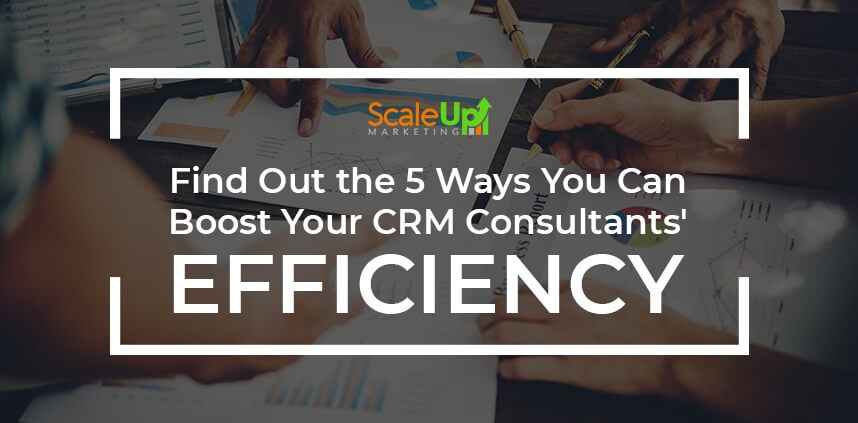 "header image of the blog title ""Find Out The 5 Ways You Can Boost Your CRM Consultants Efficiency"" with an overhead shot of hands of 3 owners pointing and writing a document on a wooden table"
