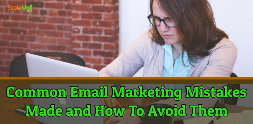 "blog title ""Common Email Marketing Mistakes Made and How To Avoid Them"" with an annoyed woman operating a laptop"