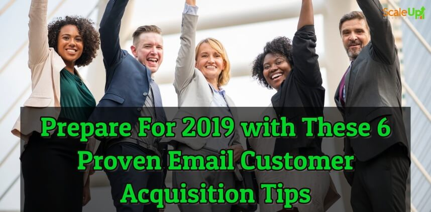 "a blog titled ""Prepare For 2019 with These 6 Proven Email Customer Acquisition Tips"" with 5 persons wearing corporate attire raising their right hand above their heads"