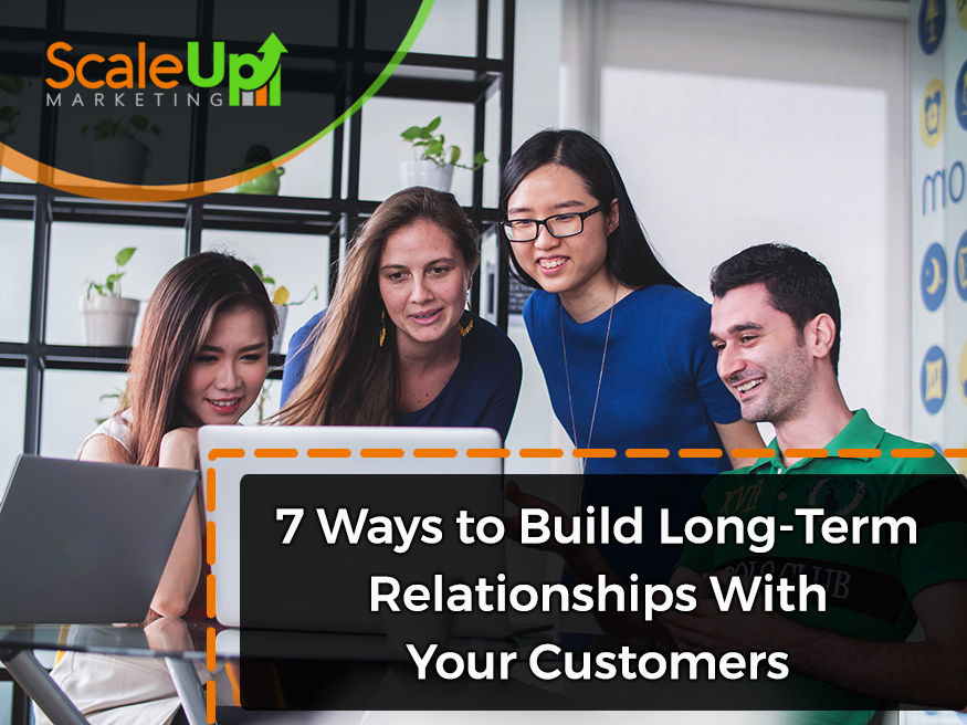 "blog title""7 Ways to Build Long-Term Relationships With your Customer"" with a background of group of people watching laptop building long term relationships"