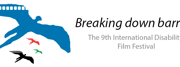 The 9th International Disability Film Festival - Breaking Down Barriers