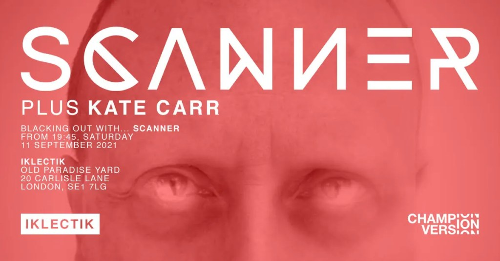 Bold image of a man's eyes looking very dramatic, you can't see the rest of his face. Text reads SCANNER plus Kate Carr and it's a promotion for a concert in London