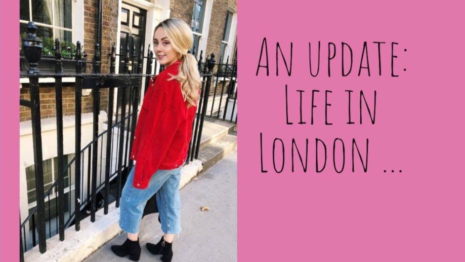 An update: life in London and all the glamour in between …