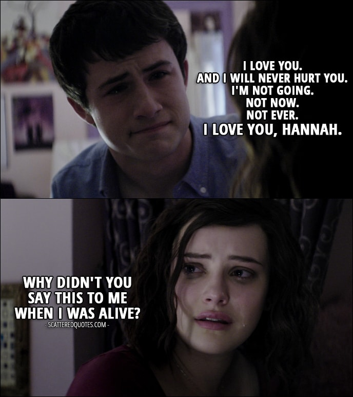 Say When Why You Love Didnt Alive Was Me Clay You I I And Why Reasons 13 Hannah