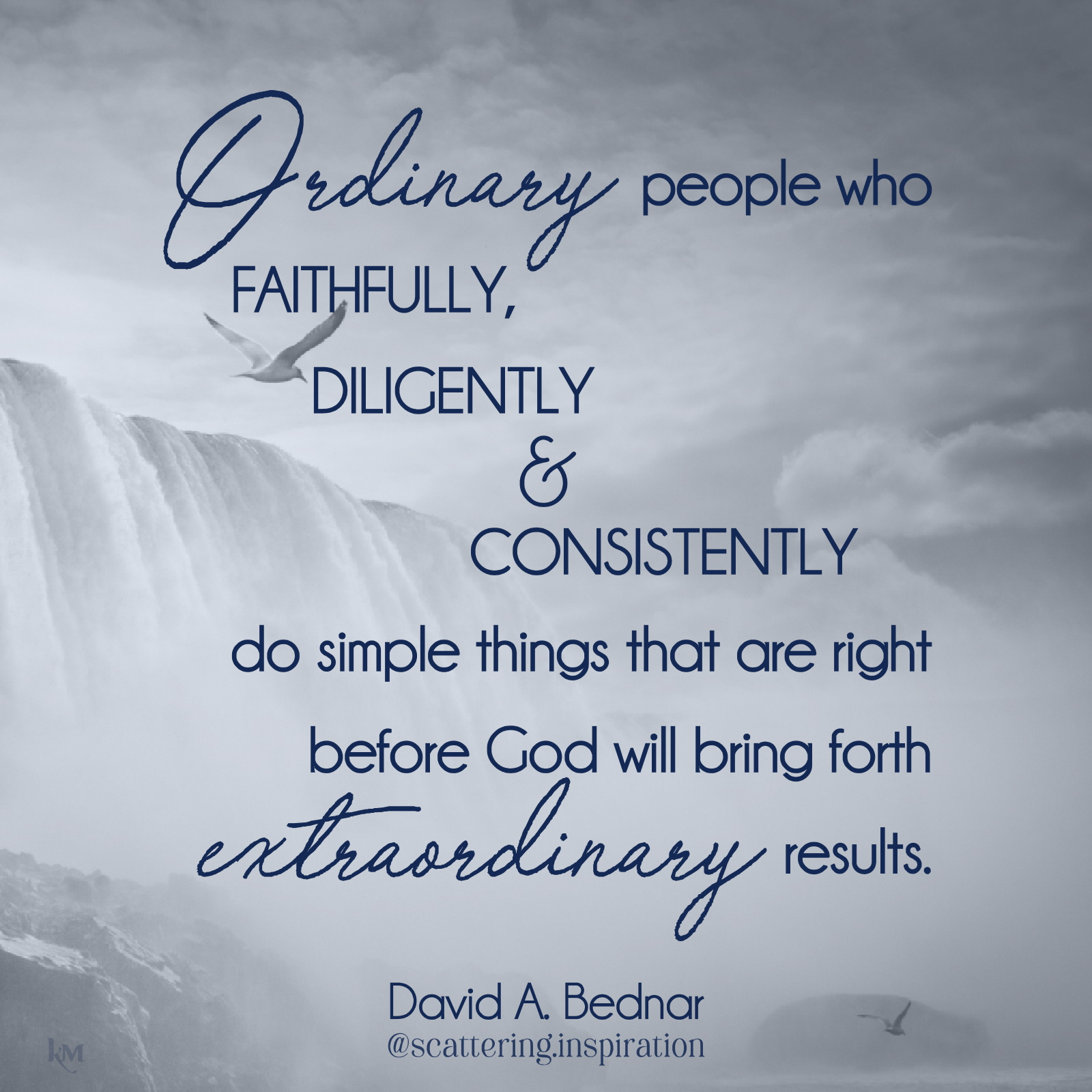 faithfully diligently and consistently
