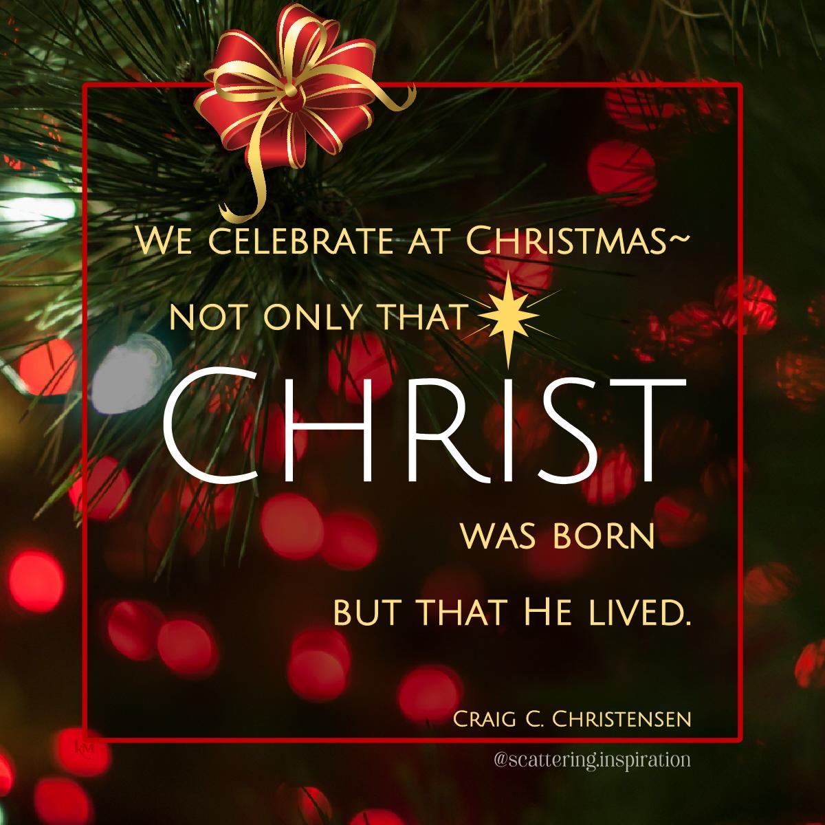 celebrate Christ lived