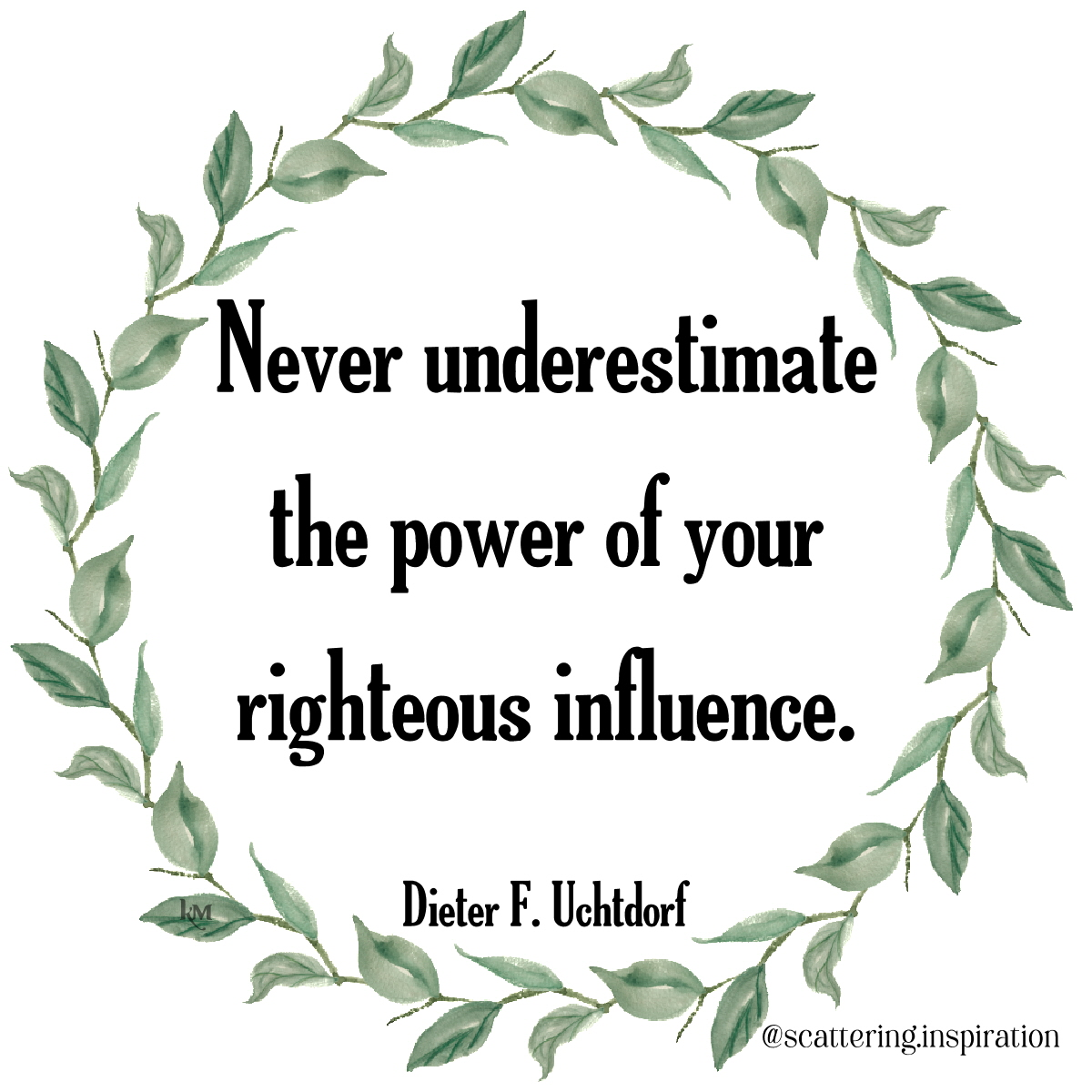 never underestimate influence
