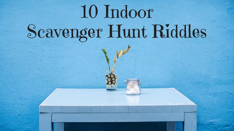 10 More Indoor Scavenger Hunt Riddles