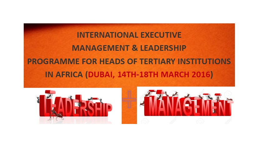 INTERNATIONAL EXECUTIVE MANAGEMENT AND LEADERSHIP PROGRAMME FOR HEADS OF TERTIARY INSTITUTIONS IN AFRICA