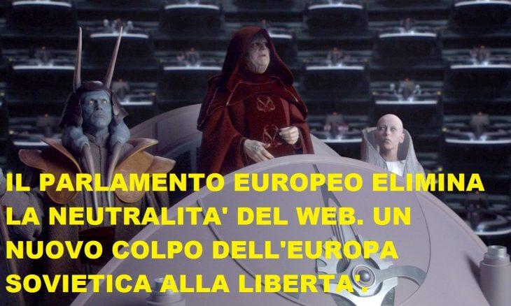 NUOVA VITTORIA PER L'EURSS SULLA LIBERTA': IL PARLAMENTO EUROPEO DICHIARA LA FINE DELLA NEUTRALITA' DEL WEB