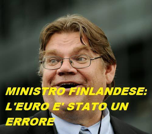 IL MINISTRO DEGLI ESTERI FINLANDESE: NON SAREMMO MAI DOVUTI  ENTRARE NELL'EURO.
