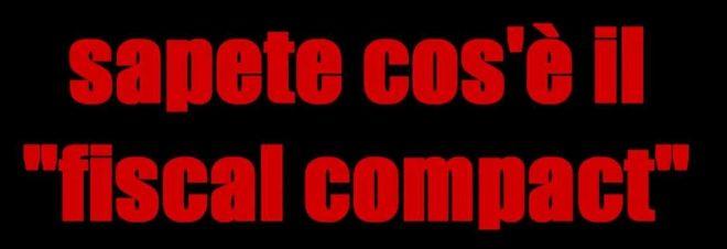 CAPIRE L'UNIONE EUROPEA: IL FISCAL COMPACT. (di Luca Tibaldi)
