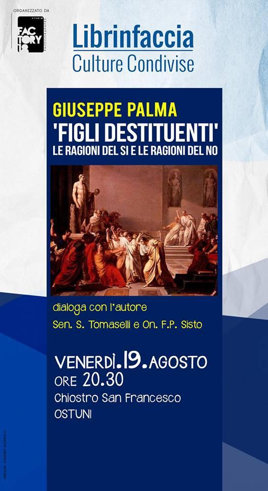 """Giuseppe PALMA presenta """"FIGLI DESTITUENTI…"""" nella """"sua"""" Ostuni (venerdì 19 agosto)"""