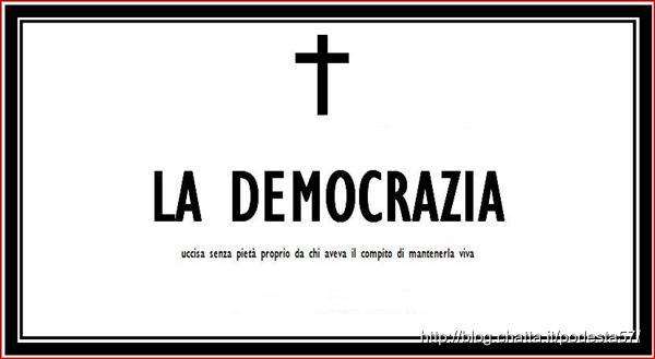 PROVE TECNICHE DI DITTATURA, OVVERO COME SI CANCELLA LA DEMOCRAZIA. (di A.M.Rinaldi)
