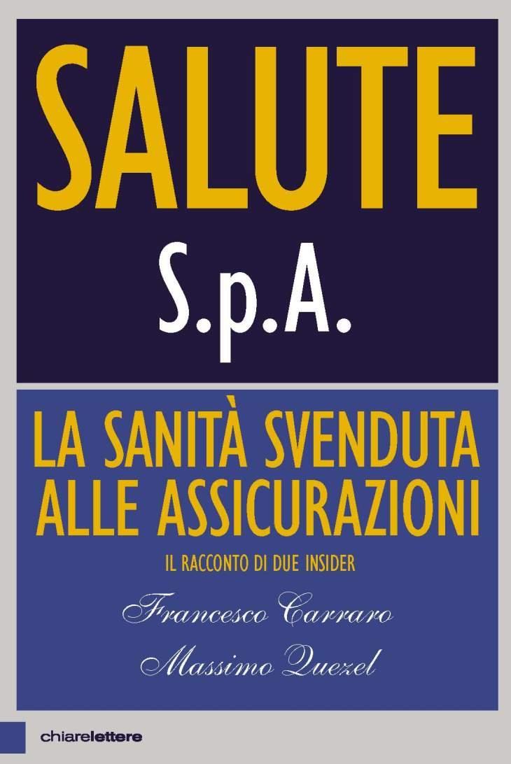 Sabato 6 Ottobre: presentazione di SALUTE S.P.A., il nuovo libro di Francesco Carraro e Massimo Quezel