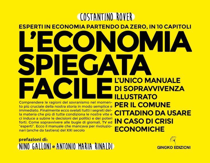 Economia Spiegata Facile: il manuale di sopravvivenza economica presentato da Antonio RInaldi a Byoblu