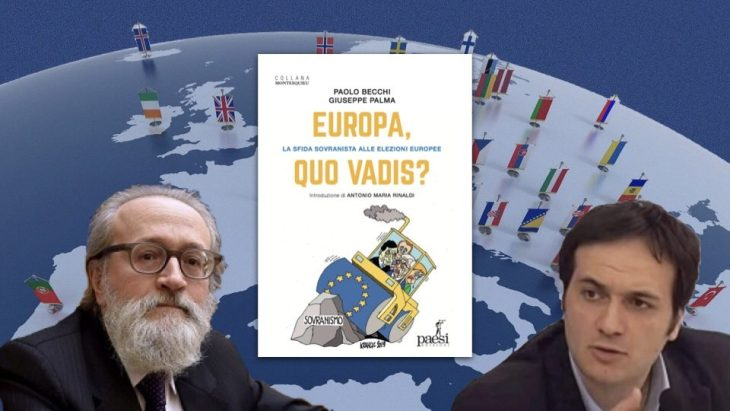 """""""EUROPA, QUO VADIS? La sfida sovranista alle elezioni europee"""". Il nuovo libro di P. Becchi e G. Palma, prefazione di A.M. Rinaldi (presentazione su Libero dell'11/4/2019)"""