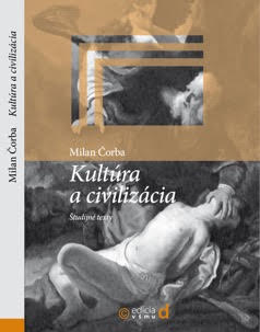 Milan Čorba: Kultúra a civilizácia.