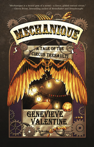 Mechanique: A Tale of the Circus Tresaulti – Genevieve Valentine