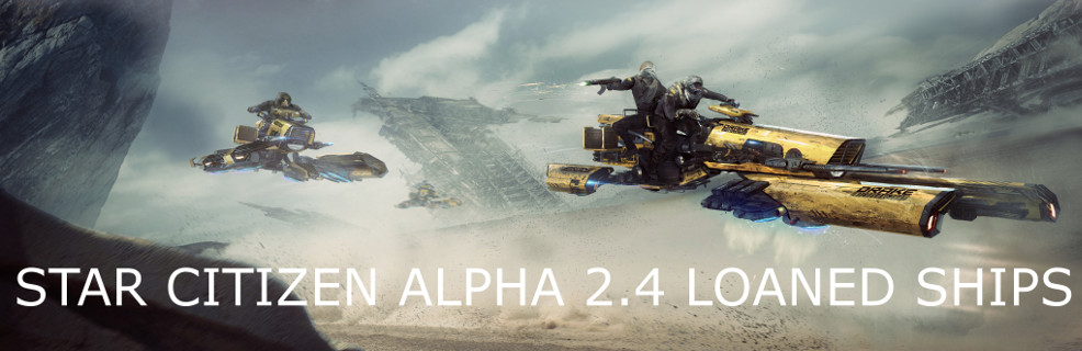 Star Citizen Loaner Ships for 2.4 and 2.4.1