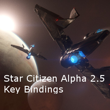 Star Citizen Alpha 2.5 Key Bindings | Commands | Controls
