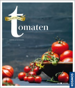 Tomaten: Schätze aus dem Garten (Kosmos)