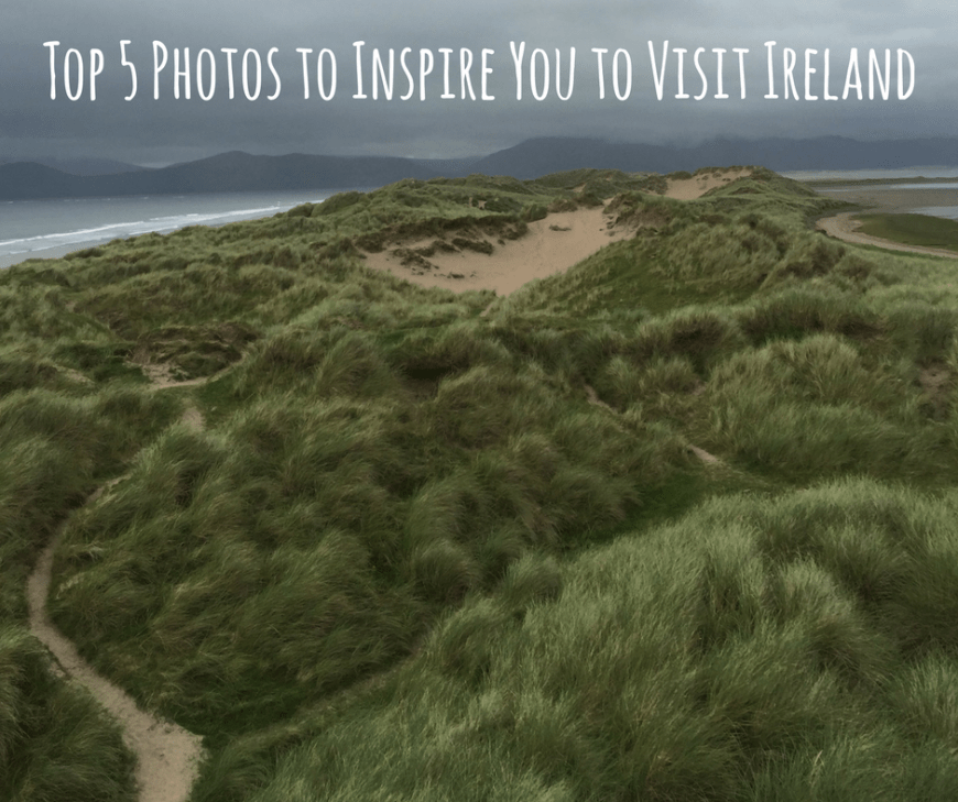 Top 5 Photos to Inspire You to Visit Ireland