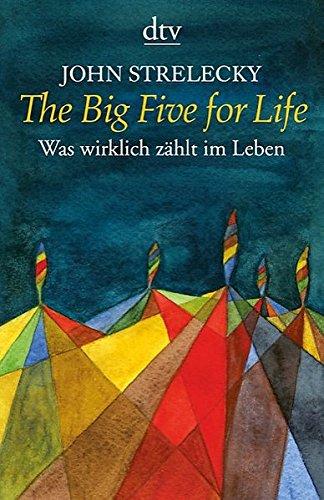 The Big Five for Life: Was wirklich zählt im Leben - 1