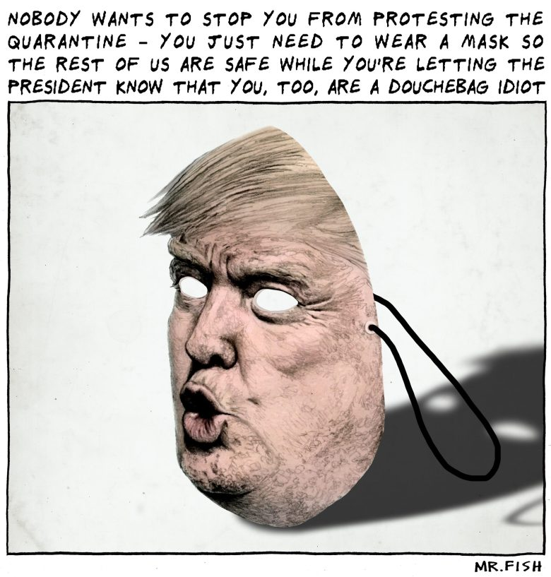 Mr. Fish cartoon - Maskng the Smell. Relating to protests of quarantines by Trump supporters.
