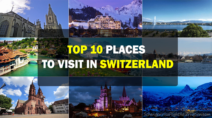 Top 10 places to visit in switzerland for travelers for Top 10 places to travel to