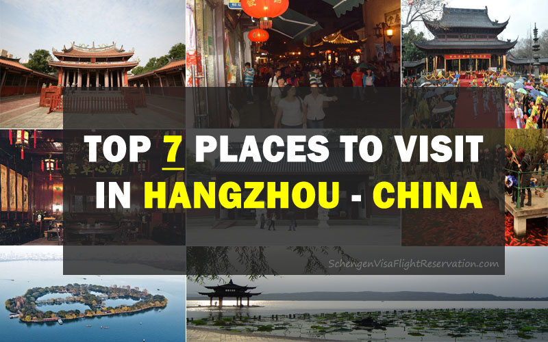 Top 7 Places to Visit in Hangzhou, China