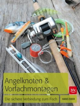 Angelknoten & Vorfachmontagen: Die sichere Verbindung zum Fisch -