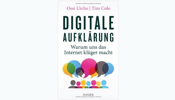 Digitale Aufklärung Buch von Ossi Urchs und Tim Cole