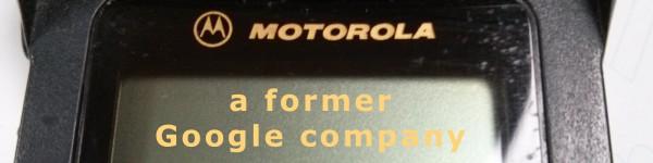 Motorola a former Google company