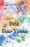 Das Bee-Team ist da!