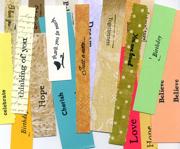 Rubber stamped sentiments on strips of scrap paper.