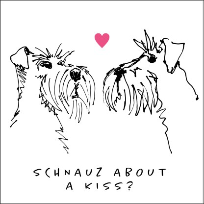 sketchy schnauz about a kiss card