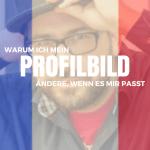 Warum ich mein Profilbild änder