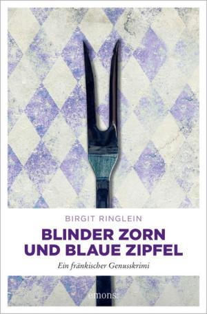 Blinder Zorn und Blaue Zipfel   Schöner morden mit dem Bundeslurch
