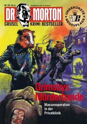 Dr. Morton 52: Grimsbys Mörderbande   Schöner morden mit dem Bundeslurch