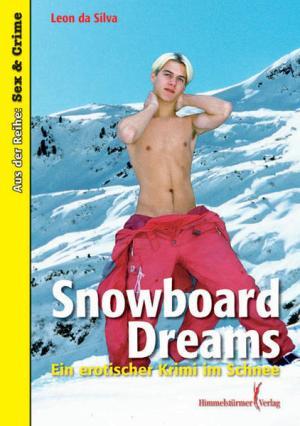 Snowboard Dreams: Ein erotischer Krimi im Schnee | Schöner morden mit dem Bundeslurch
