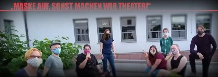 Maske auf oder wir machen Theater!