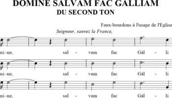 Domine, salvam fac Galliam - Prière pour la France du IInd ton en faux-bourdon parisien