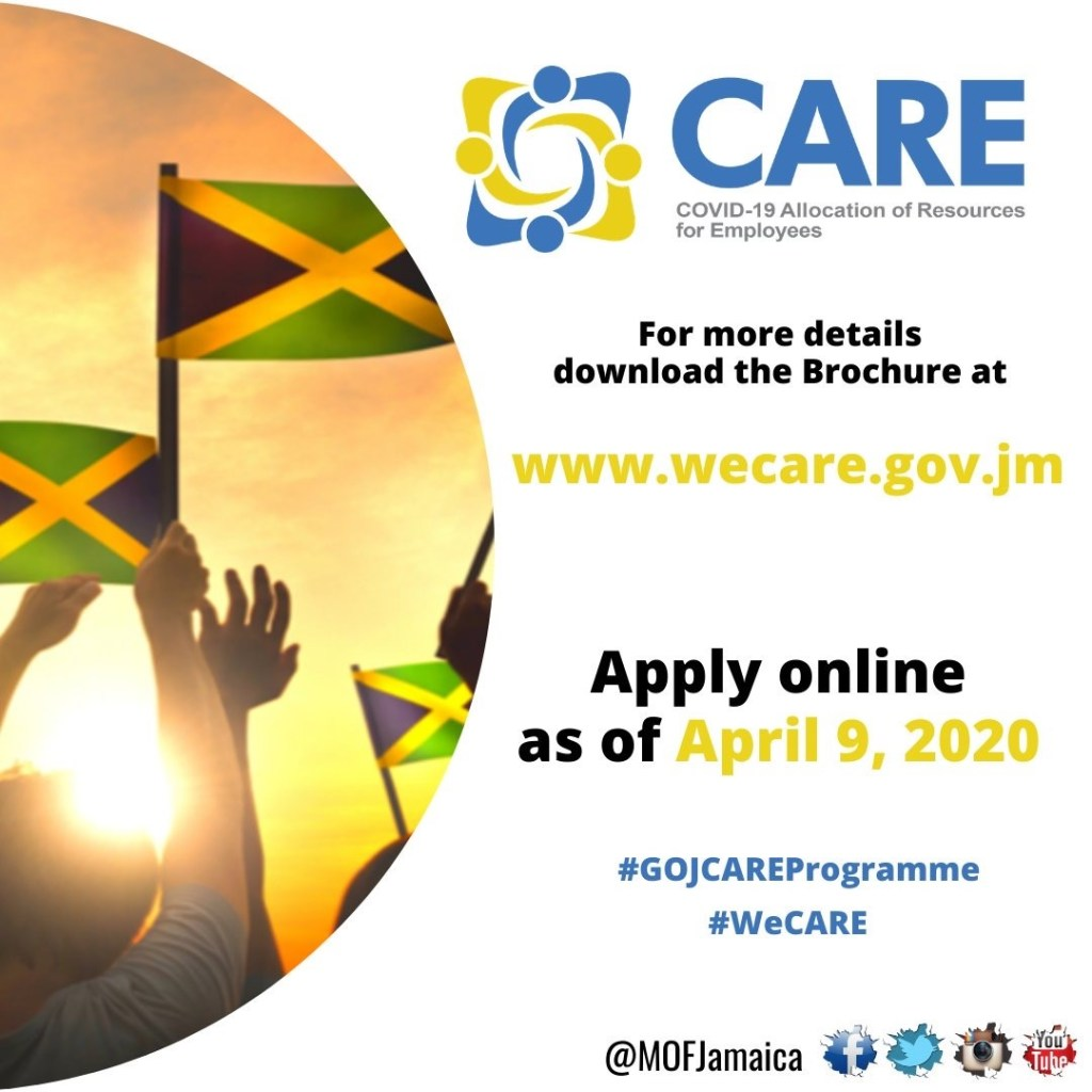 The Government of Jamaica's $10 billion COVID Allocation of Resources for Employees (CARE) Programme is slated for roll-out on Thursday (April 9), when target beneficiaries are invited to commence submitting applications.