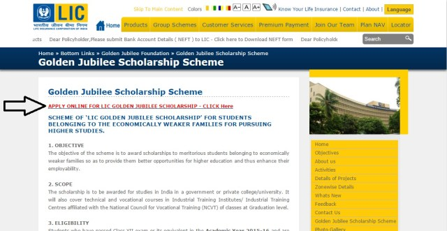 The objective of the LIC Golden Jubilee Scholarship scheme is to reward scholarships to meritorious students belonging to financially weaker families to give them better opportunities to pusue higher education and in return enhance their employ-ability.