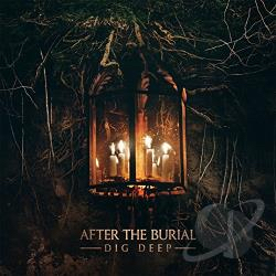 """(Throwback Review) """"Dig Deep"""" by AFTER THE BURIAL"""