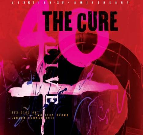 """(Boxed Set Review) """"40 Live: CURÆTION 25 + ANNIVERSARY"""" by THE CURE"""