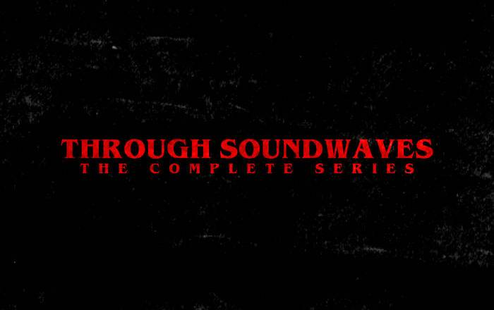 """(Music Musings): """"Through Soundwaves: The Complete Series"""" Unboxing and Review by Holly"""
