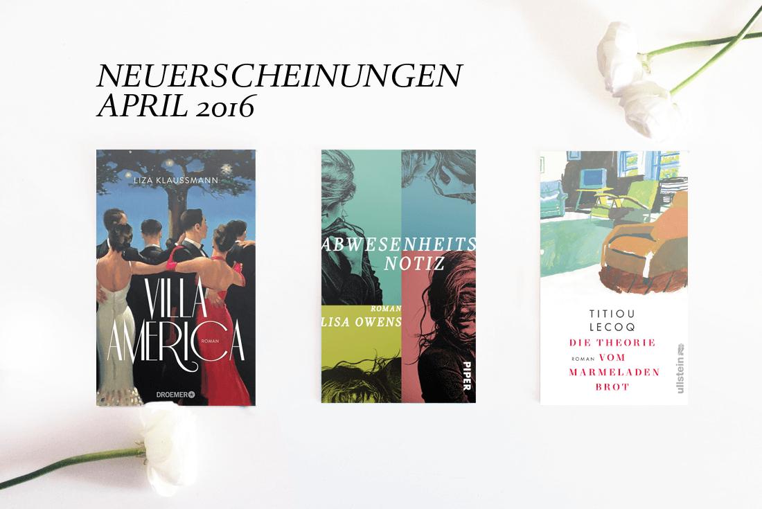 Bücher Neuerscheinungen April 2016 Buch Buchblog schonhalbelf